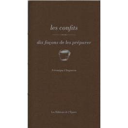 LES CONFITS, DIX FACONS DE LES PREPARER