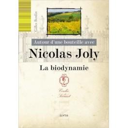 AUTOUR D'UNE BOUTEILLE AVEC NICOLAS JOLY - LA BIODYNAMIE