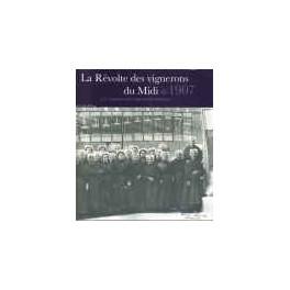 LA REVOLTE DES VIGNERONS DU MIDI DE 1907