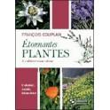 ETONNANTES PLANTES A CULTIVER VOUS MEME