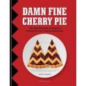 DAMN FINE CHERRY PIE The unauthorised cookbook inspired bu the TV show Twin Peaks (anglais)