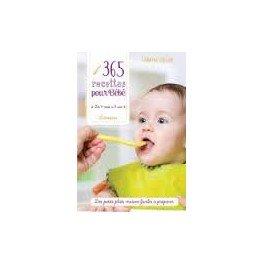 365 RECETTES POUR BEBE De 4 mois à 3 ans