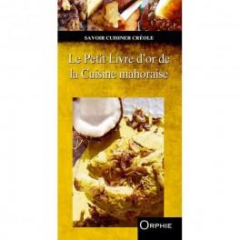 Le petit livre d 39 or de la cuisine mahoraise librairie - Les cuisines francaises ...