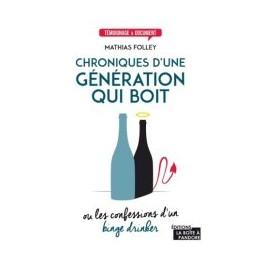 CHRONIQUES D'UNE GENERATION QUI BOIT