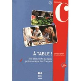 A TABLE ! A LA DECOUVERTE DU REPAS GASTRONOMIQUE DES FRANCAIS