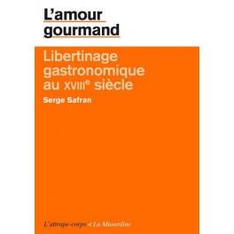 L'AMOUR GOURMAND. LIBERTINAGE GASTRONOMIQUE AU XVIIIE SIECLE