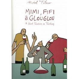 MIMI,FIFI AND GLOUGLOU. A SHORT TREATISE ON TASTING (ANGLAIS)