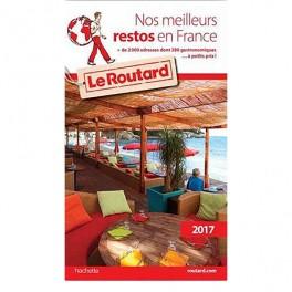 GUIDE DU ROUTARD NOS MEILLEURS RESTOS EN FRANCE 2017