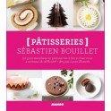 PATISSERIES: leçons de gourmandises par Sébastien Bouillet
