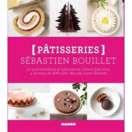 PATISSERIES: leçons de gourmandise par Sébastien Bouillet