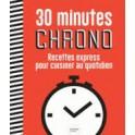 30 MINUTES CHRONO Recettes express pour cuisiner au quotidien