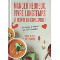 MANGER HEUREUX, VIVRE LONGTEMPS ET MOURIR EN BONNE SANTE !