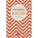 SOLUTIONS VEGETARIENNES - INTESTIN