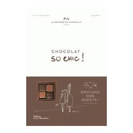 CHOCOLAT SO CHIC ! 40 émotions 100% addicts !