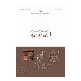 CHOCOLAT SO CHIC ! 40 émotions 100% addicts !