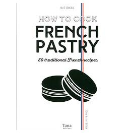 HOW TO COOK FRENCH PASTRY