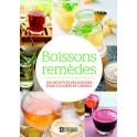 BOISSONS REMEDES 100 recettes délicieuses pour le corps et l'esprit