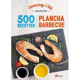 500 RECETTES PLANCHA BARBECUE