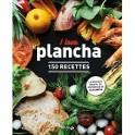 I LOVE PLANCHA 150 recettes