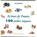 LE TOUR DE FRANCE des 100 péchés mignons