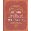THE CURIOUS BARTENDER: AN ODYSSEY OF MALT, BOURBON & RYE WHISKIES (anglais)