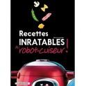 RECETTES INRATABLES AU ROBOT CUISEUR!