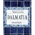 DALMATIA recipes from Croatias's Mediterranean Coast (anglais)