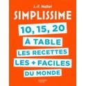 SIMPLISSIME 10, 15, 20 A TABLE LES RECETTES LES + FACILES DU MONDE