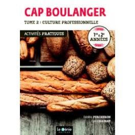 CAP BOULANGER TOME 2 (1ère et 2ème ANNEES): CULTURE PROFESSIONNELLE