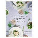 FABULOUSLY FRENCH COOKING (anglais)