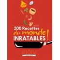 200 RECETTES DU MONDE INRATABLES