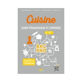 CUISINE GUIDE PEDAGOGIQUE ET CORRIGES 1RE TERM BAC PRO (version professeur)