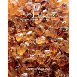 ARTISAN n°4 Boulangers, pâtissiers, chocolatiers, glaciers - Le magazine de Stéphane Glacier