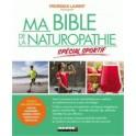 MA BIBLE DE LA NATUROPATHIE SPECIAL SPORTIF