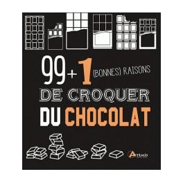 99+1 (BONNES) RAISON DE CROQUER DU CHOCOLAT