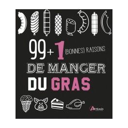 99+1 (BONNES) RAISONS DE MANGER DU GRAS