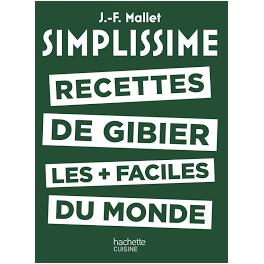 SIMPLISSIME RECETTES DE RECETTES DE GIBIER LES + FACILES DU MONDE
