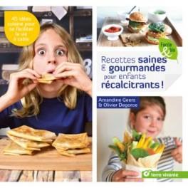 RECETTES SAINES & GOURMANDES POUR ENFANTS RECALCITRANTS !