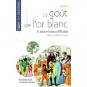 LE GOUT DE L'OR BLANC