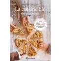 LA CUISINE BIO DU QUOTIDIEN 100 recettes pour bien manger en famille sans se ruiner