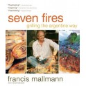 SEVEN FIRES  grilling the argentine way (anglais)