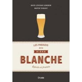 LES PARADIS DE LA BIERE BLANCHE EPICEE ET FRUITEE