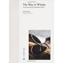 THE WAY OF WHISKY A journey around Japanese whisky (anglais)