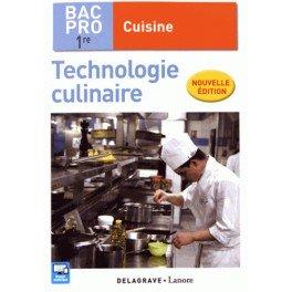 TECHNOLOGIE CULINAIRE bac pro 1re cuisine (nouvelle édition)