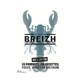 BREIZH Un panorama contemporain de la gastronomie bretonne