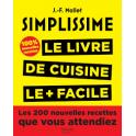 SIMPLISSIME LE LIVRE DE CUISINE LE + FACILE DU MONDE 100% nouvelles recettes