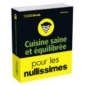 CUISINE SAINE ET EQUILIBREE POUR LES NULLISSIMES