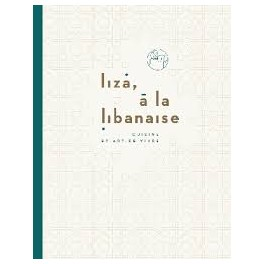 LIZA - A LA LIBANAISE Cuisine et art de vivre