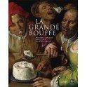 LA GRANDE BOUFFE peintures comiques dans l'italie de la renaissance