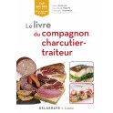 LE LIVRE DU COMPAGNON CHARCUTIER TRAITEUR (nouvelle édition)